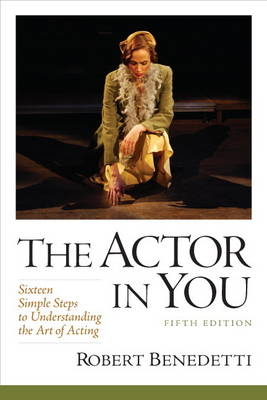 The Actor in You: Sixteen Simple Steps to Understanding the Art of Acting (Paperback)