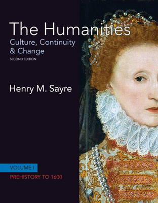 The Humanities: Culture, Continuity and Change, Volume I: Prehistory to 1600 (Paperback)