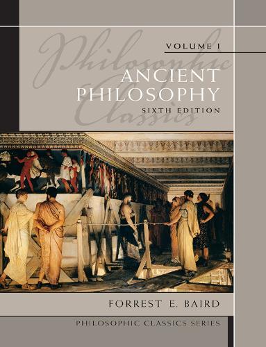 Philosophic Classics: Ancient Philosophy, Volume I (Paperback)
