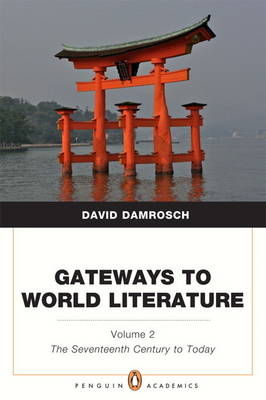 Gateways to World Literature The Seventeenth Century to Today Volume 2 (Paperback)