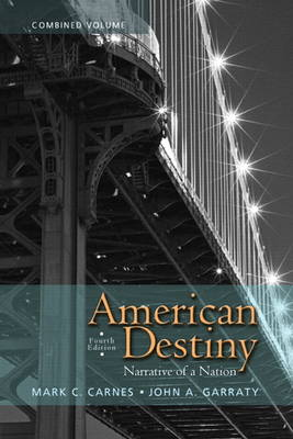 American Destiny: Narrative of a Nation, Combined Volume (Paperback)