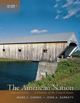 The American Nation: A History of the United States, Volume 1 (Hardback)