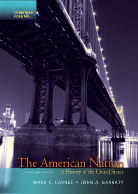 The American Nation: A History of the United States, Combined Volume (Hardback)
