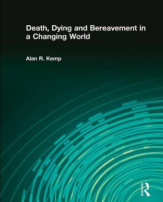 Death, Dying and Bereavement in a Changing World (Paperback)