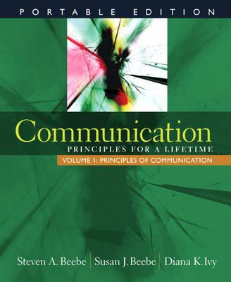 Communication: Portable Edition - Volume 1: Principles of Communication (with MyCommunicationLab): Principles for a Lifetime