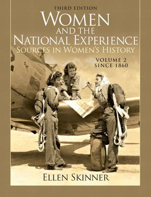 Women and the National Experience: Primary Sources in American History, Volume 2 since 1860 (Paperback)