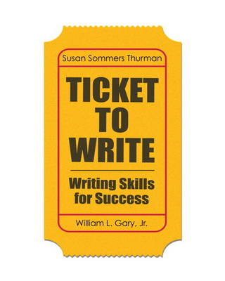 Ticket to Write: Writing Skills for Success (Paperback)