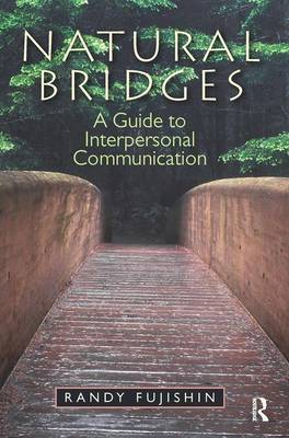 Natural Bridges: A Guide to Interpersonal Communication (Paperback)