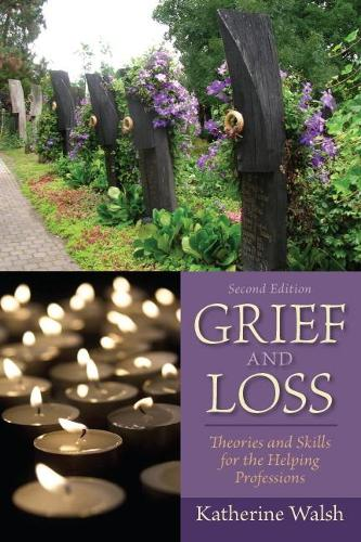 Grief and Loss: Theories and Skills for the Helping Professions (Paperback)