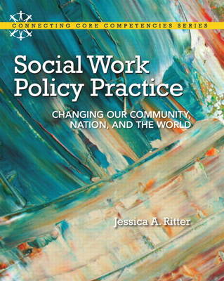 Social Work Policy Practice: Changing Our Community, Nation, and the World (Paperback)