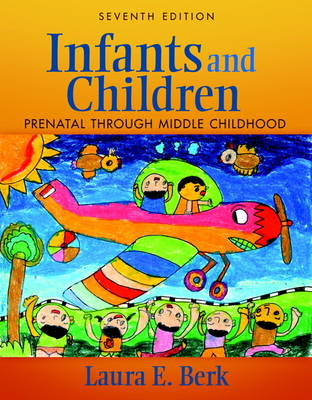 Infants and Children: Prenatal Through Middle Childhood (Paperback)