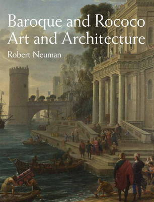 Baroque and Rococo Art and Architecture (Paperback)