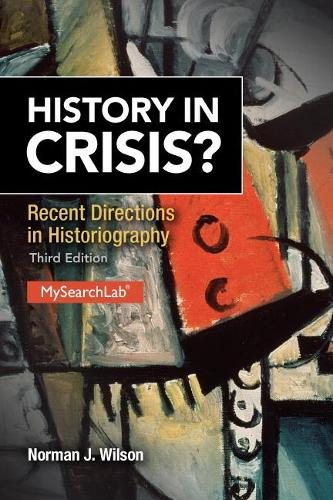 History in Crisis? Recent Directions in Historiography (Paperback)