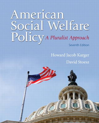 American Social Welfare Policy: A Pluralist Approach (Paperback)