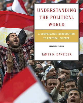 Understanding the Political World: A Comparative Introduction to Political Science (Paperback)