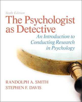 The Psychologist as Detective: An Introduction to Conducting Research in Psychology Plus MySearchLab with Etext -- Access Card Package