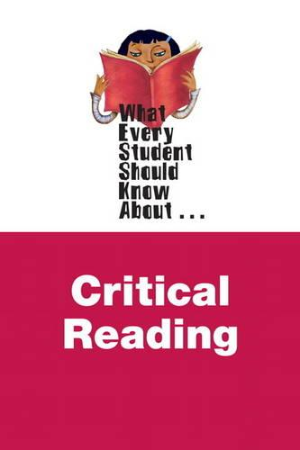 What Every Student Should Know About Critical Reading (Paperback)