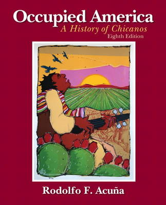 Occupied America: A History of Chicanos (Paperback)