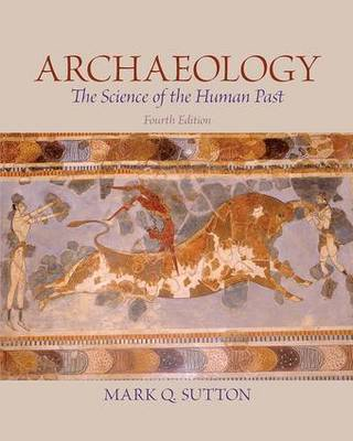 Archaeology: The Science of the Human Past (Paperback)