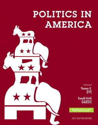 Politics in America, 2012 Election Edition (Hardback)