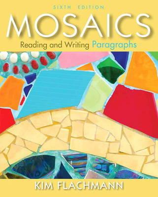 Mosaics: Reading and Writing Paragraphs (Paperback)