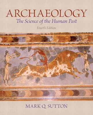 Archaeology: The Science of the Human Past Plus MySearchLab with Etext -- Access Card Package