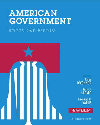 American Government: Roots and Reform Plus New MyPoliSciLab with Etext - Access Card Package (Paperback)