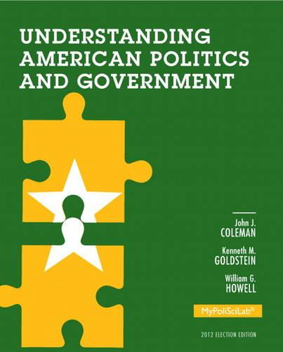 Understanding American Politics and Government, 2012 Election Edition, Plus NEW MyPoliSciLab with Pearson eText -- Access Card Package
