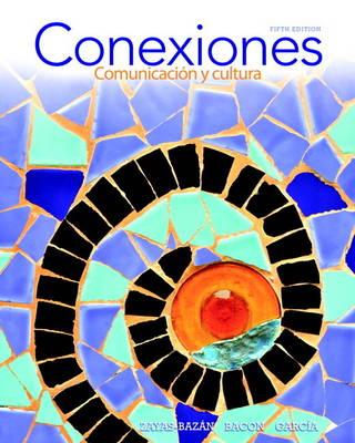 Conexiones: Comunicacion Y Cultura Plus MySpanishLab (multi Semester Access) -- Access Card Package (Paperback)
