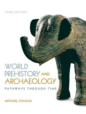 World Prehistory and Archaeology Plus MySearchLab with Etext-- Access Card Package
