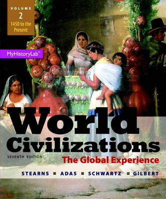 World Civilizations: The Global Experience, Volume 2 (Paperback)