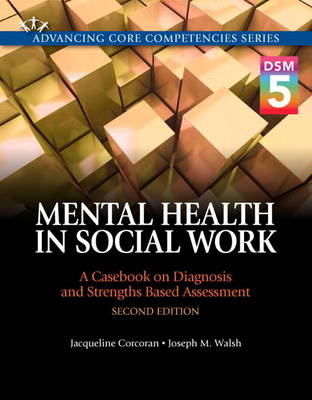 Mental Health in Social Work: A Casebook on Diagnosis and Strengths Based Assessment (DSM 5 Update) (Paperback)