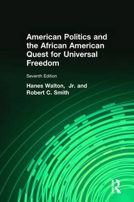 American Politics and the African American Quest for Universal Freedom (Paperback)