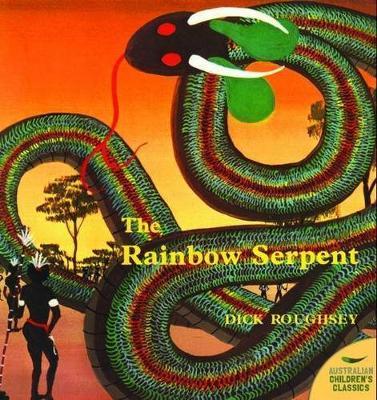 The Rainbow Serpent - Australian Children's Classics (Paperback)