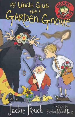 My Uncle Gus the Garden Gnome - Wacky Families 04 (Paperback)
