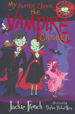 My Auntie Chook The Vampire Chicken - Wacky Families 07 (Paperback)