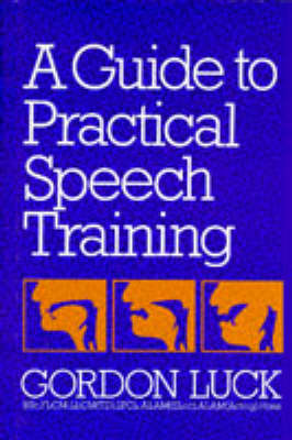 A Guide To Practical Speech Training (Hardback)