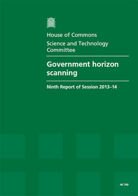 Government horizon scanning: ninth report of session 2013-14 - House of Commons Papers 2013-14 703 (Paperback)