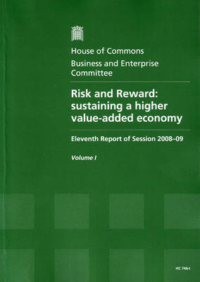 Risk and Reward: Sustaining a Higher Value-added Economy - HC Session 2008-09 (Paperback)