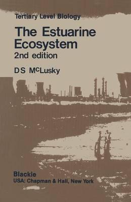 The Estuarine Ecosystem - Tertiary Level Biology (Paperback)