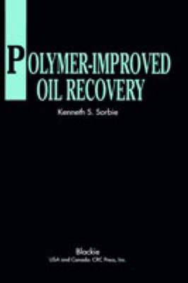 Polymer-Improved Oil Recovery (Hardback)