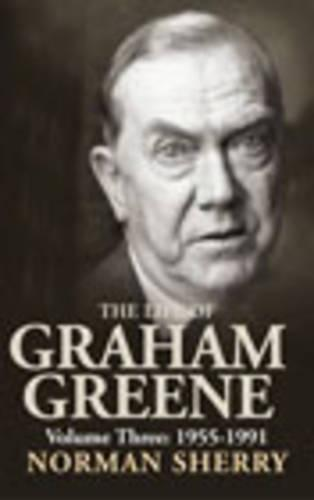 The Life of Graham Greene Volume Three (Hardback)