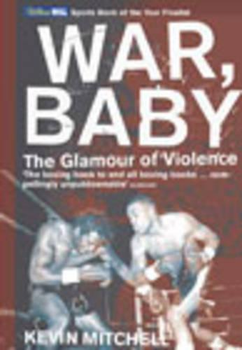 War, Baby: The Glamour of Violence (Paperback)