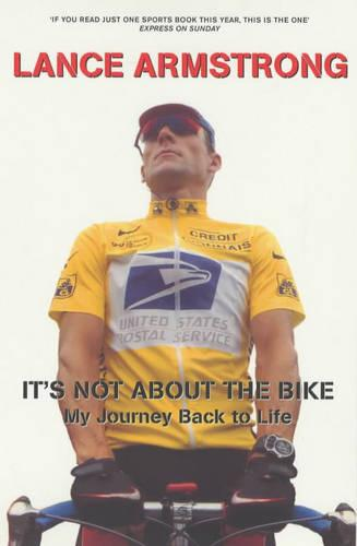 It's Not About The Bike: My Journey Back to Life (Paperback)