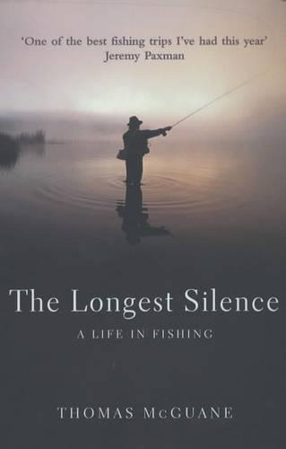 The Longest Silence: A Life In Fishing (Paperback)