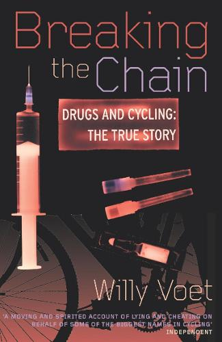 Breaking The Chain: Drugs and Cycling - The True Story (Paperback)