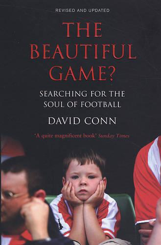 The Beautiful Game?: Searching for the Soul of Football (Paperback)