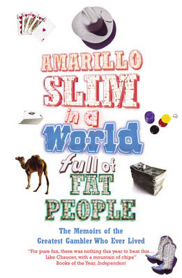 Amarillo Slim in a World Full of Fat People (Paperback)