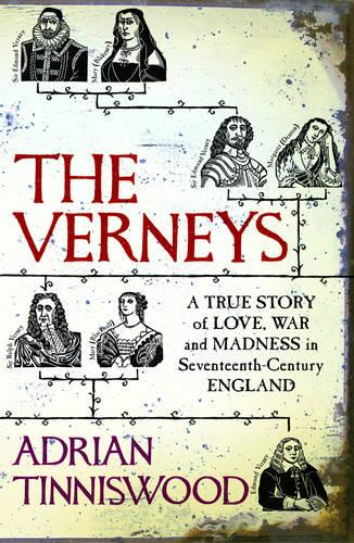The Verneys: A True Story of Love, War and Madness in Seventeenth-century England (Hardback)