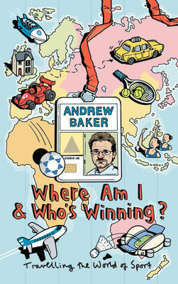 Where Am I And Who's Winning? (Paperback)
